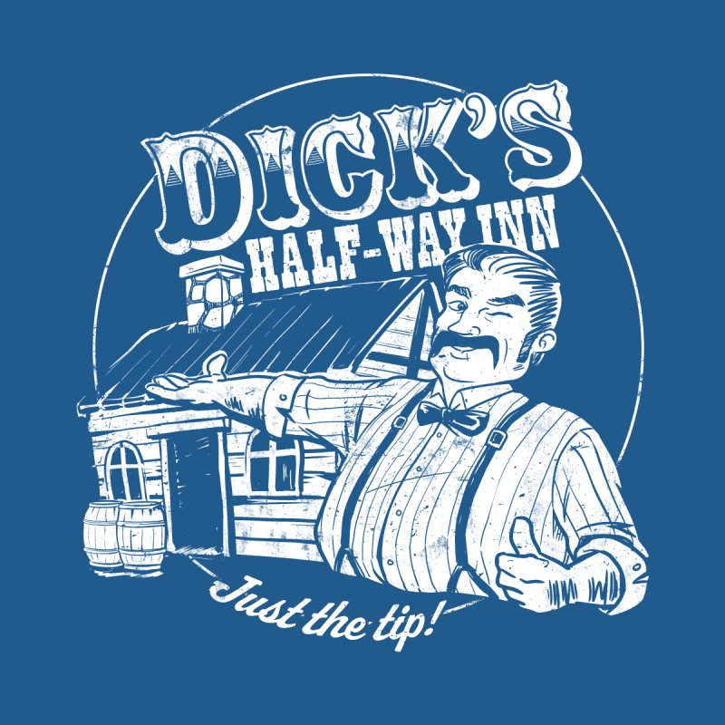 Dick's Half-Way Inn Men's T-Shirt by Jerkass Clothing Co.