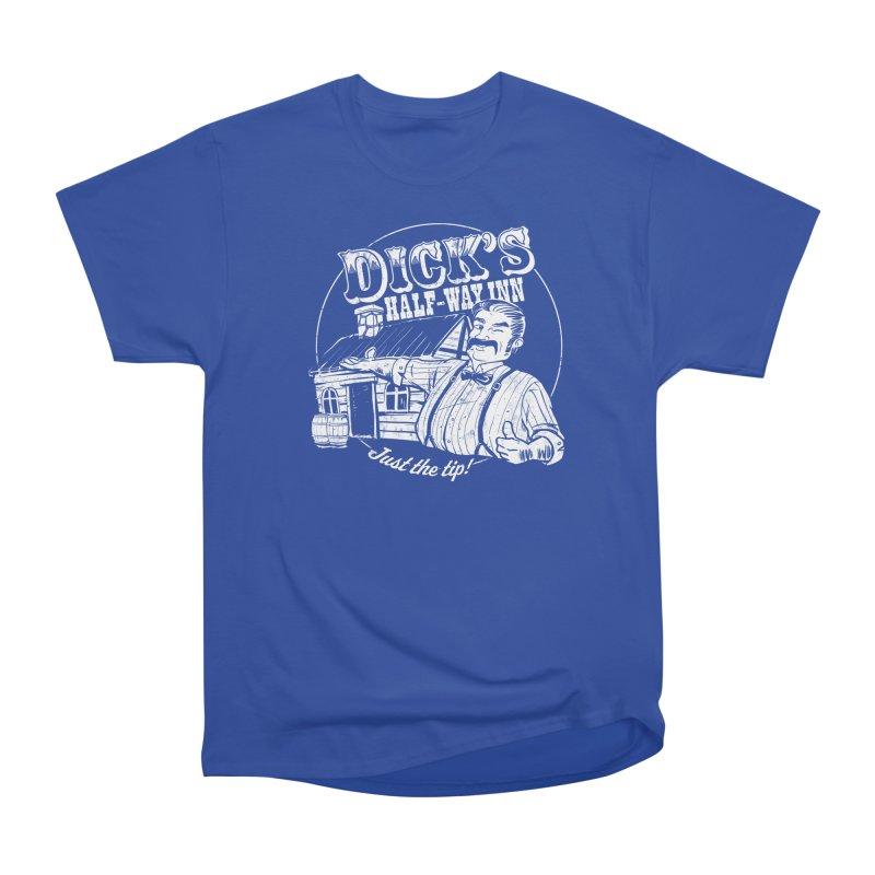 Dick's Half-Way Inn Women's Classic Unisex T-Shirt by Jerkass Clothing Co.