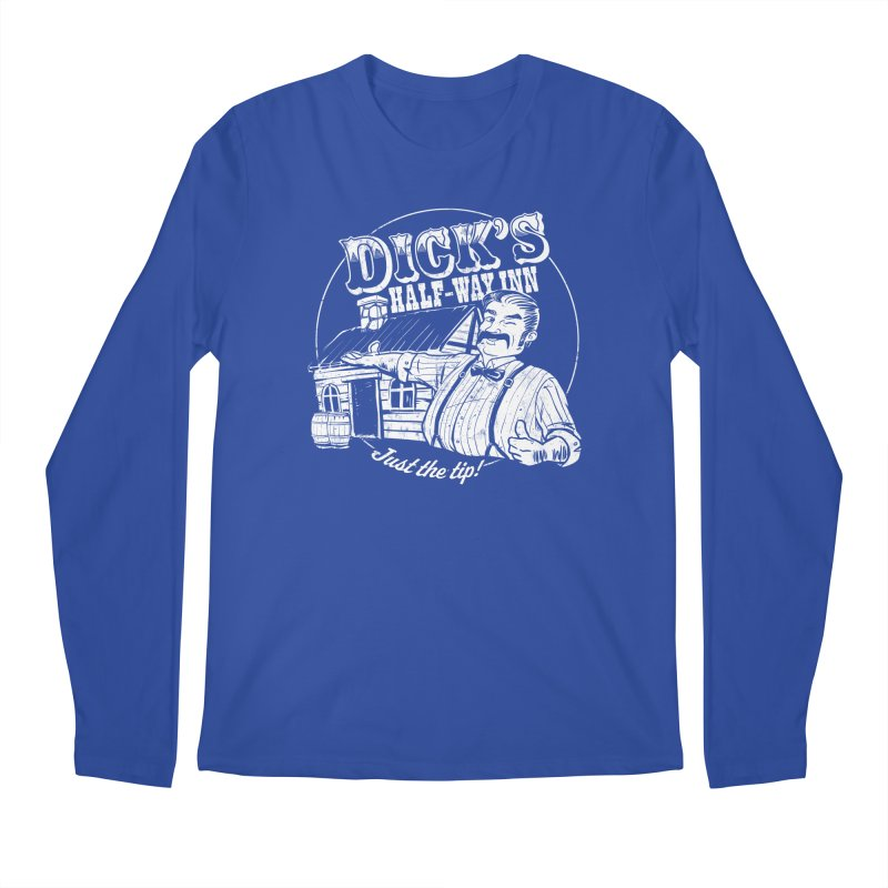 Dick's Half-Way Inn Men's Regular Longsleeve T-Shirt by Jerkass Clothing Co.