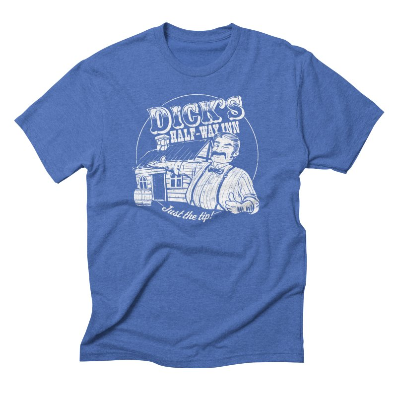 Dick's Half-Way Inn in Men's Triblend T-Shirt Blue Triblend by Jerkass Clothing Co.