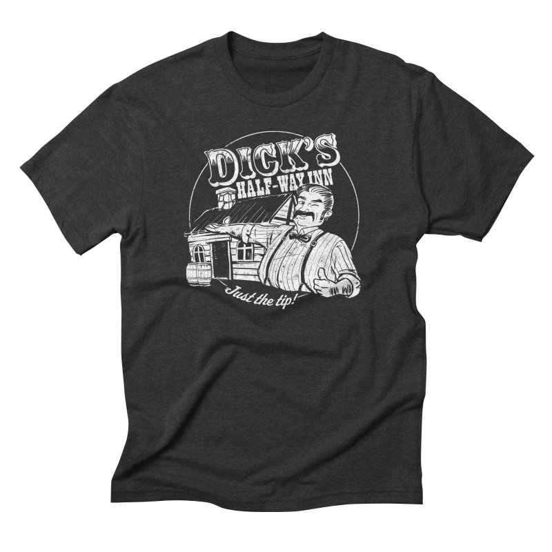 Dick's Half-Way Inn Men's Triblend T-Shirt by Jerkass Clothing Co.