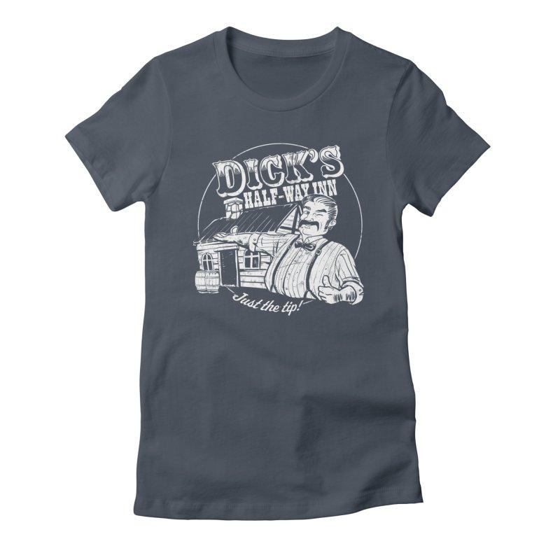 Dick's Half-Way Inn Women's T-Shirt by Jerkass Clothing Co.