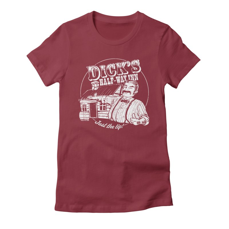 Dick's Half-Way Inn Women's Fitted T-Shirt by Jerkass Clothing Co.