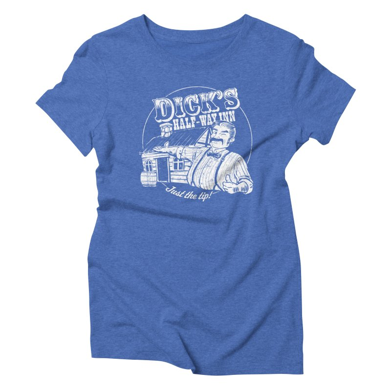 Dick's Half-Way Inn Women's Triblend T-Shirt by Jerkass Clothing Co.