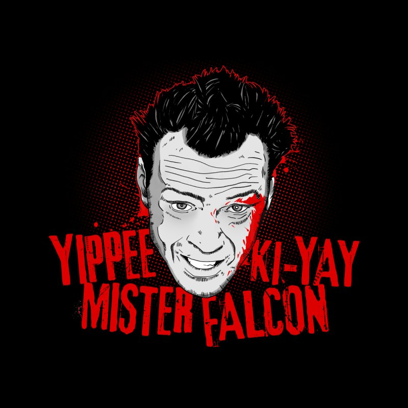 Yippee Ki-Yay Mister Falcon Men's T-Shirt by Jerkass