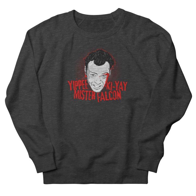 Yippee Ki-Yay Mister Falcon Men's French Terry Sweatshirt by Jerkass Clothing Co.