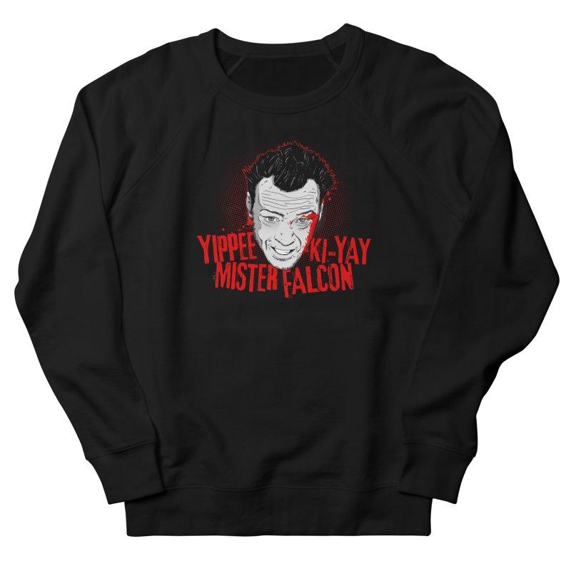 Yippee Ki-Yay Mister Falcon Men's French Terry Sweatshirt by Jerkass