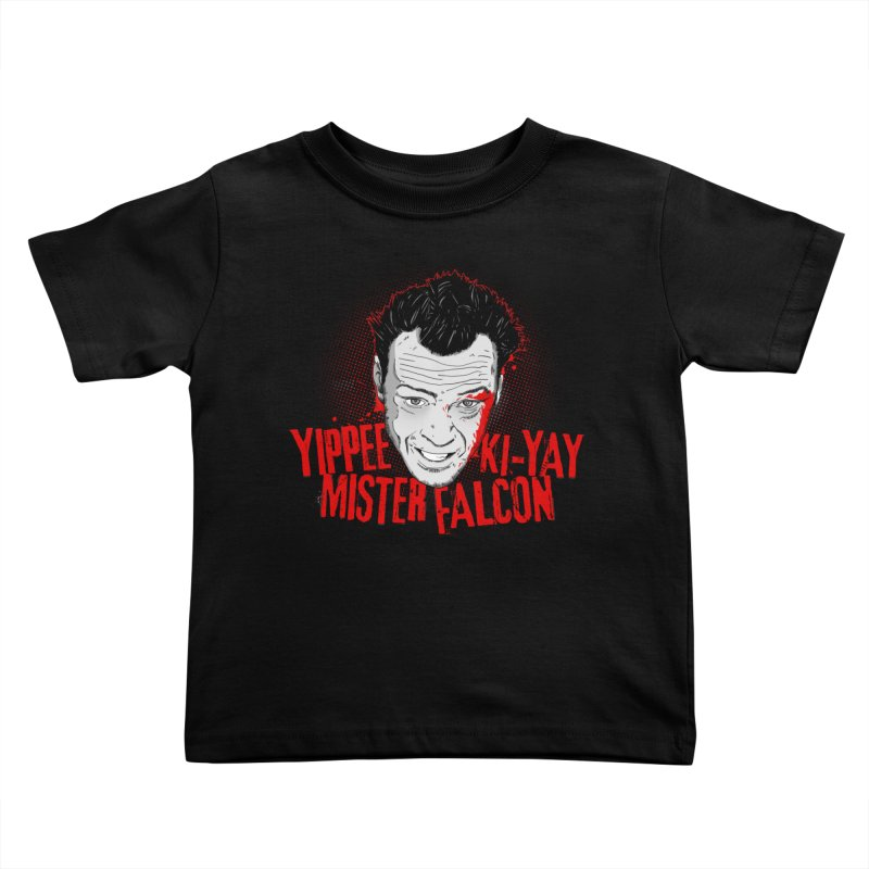 Yippee Ki-Yay Mister Falcon Kids Toddler T-Shirt by Jerkass Clothing Co.