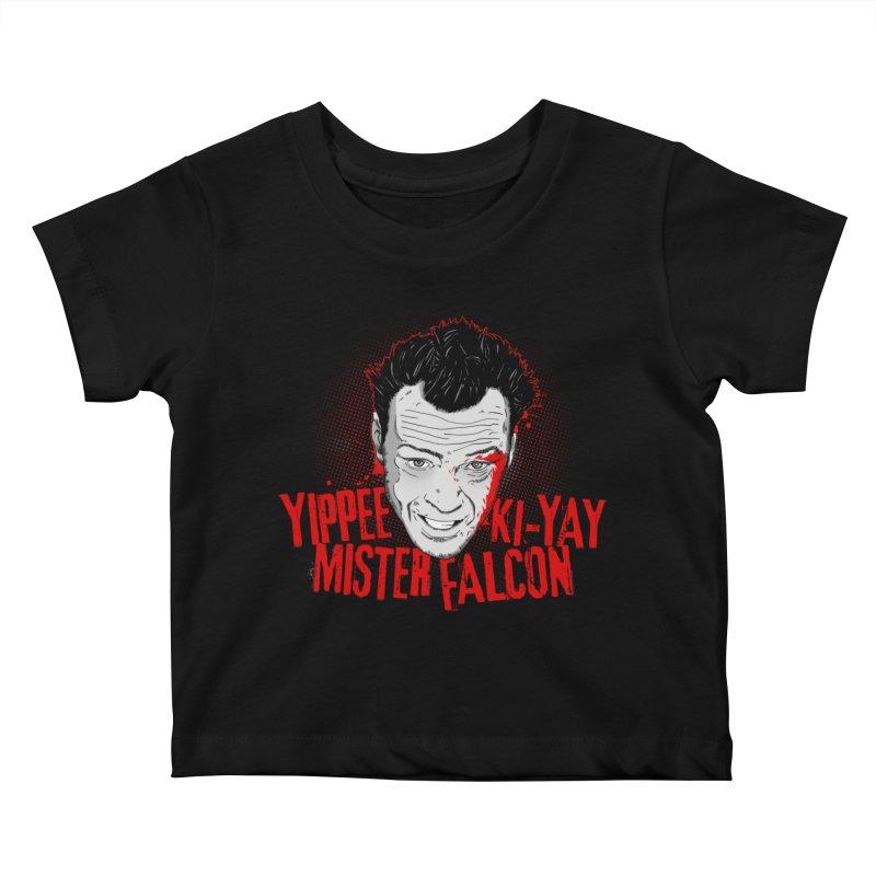 Yippee Ki-Yay Mister Falcon Kids Baby T-Shirt by Jerkass Clothing Co.