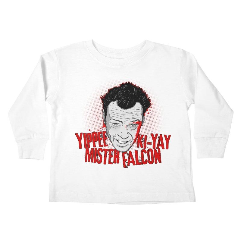 Yippee Ki-Yay Mister Falcon Kids Toddler Longsleeve T-Shirt by Jerkass Clothing Co.