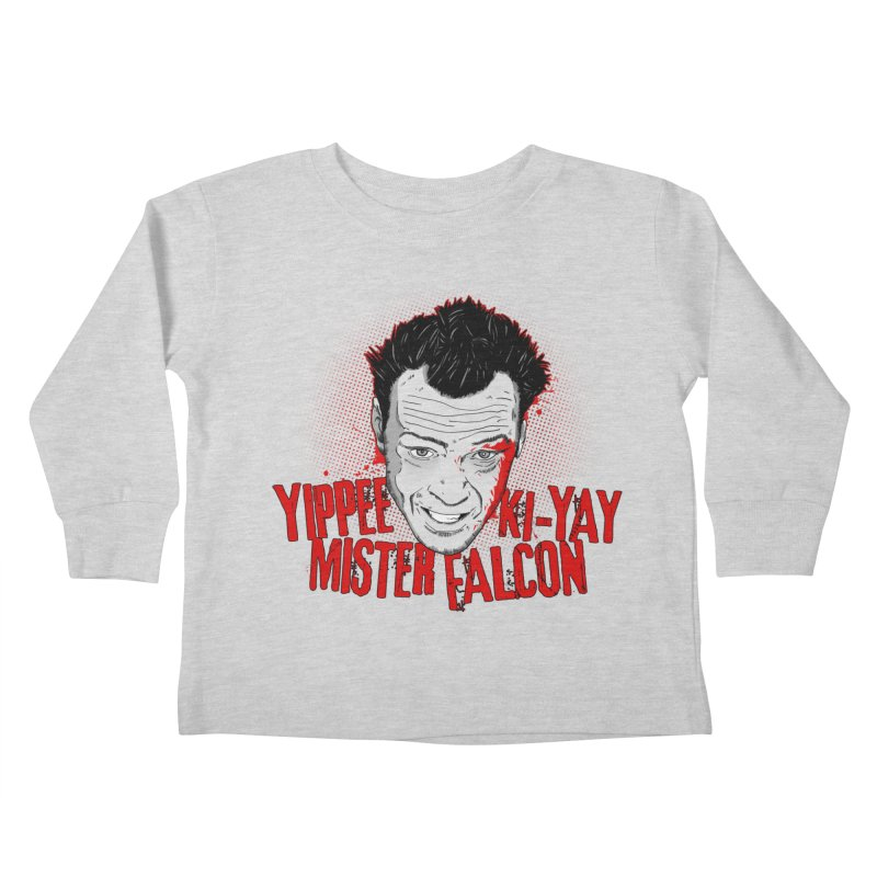 Yippee Ki-Yay Mister Falcon Kids Toddler Longsleeve T-Shirt by Jerkass Clothing Co.