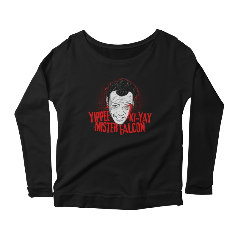 Yippee Ki-Yay Mister Falcon Women's Scoop Neck Longsleeve T-Shirt by Jerkass Clothing Co.