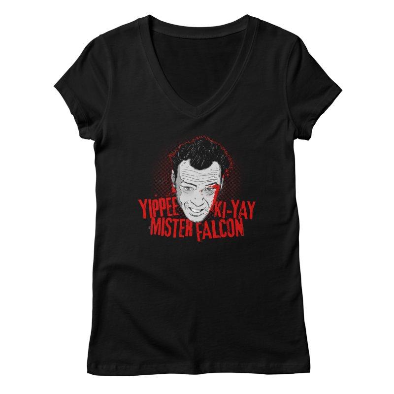 Yippee Ki-Yay Mister Falcon Women's Regular V-Neck by Jerkass Clothing Co.