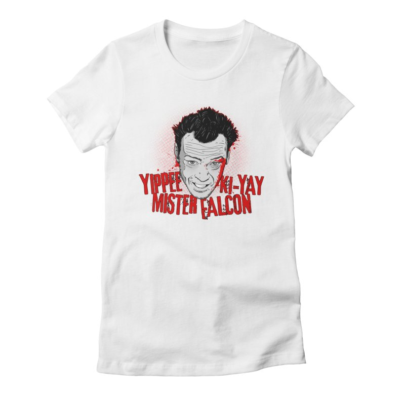 Yippee Ki-Yay Mister Falcon Women's Fitted T-Shirt by Jerkass Clothing Co.