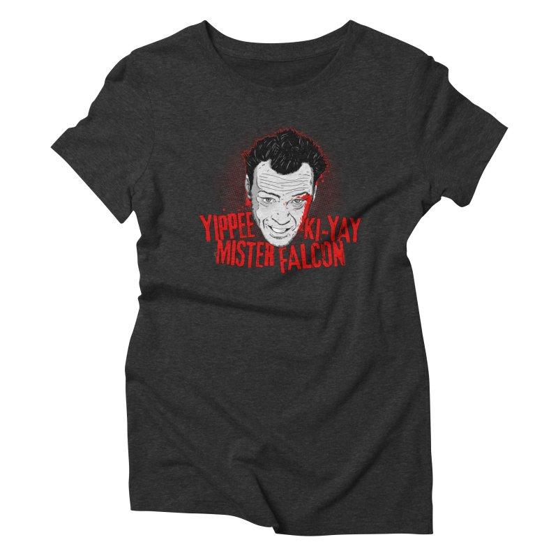 Yippee Ki-Yay Mister Falcon Women's Triblend T-Shirt by Jerkass Clothing Co.