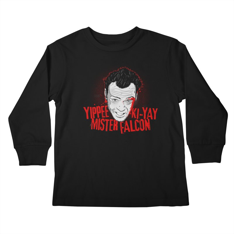 Yippee Ki-Yay Mister Falcon Kids Longsleeve T-Shirt by Jerkass Clothing Co.