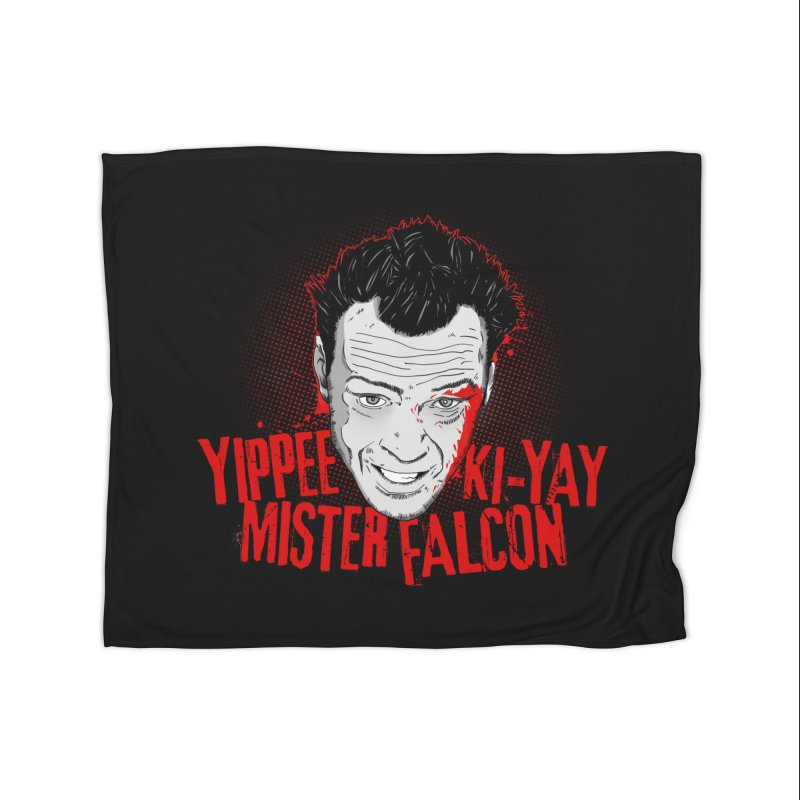 Yippee Ki-Yay Mister Falcon Home Blanket by Jerkass Clothing Co.