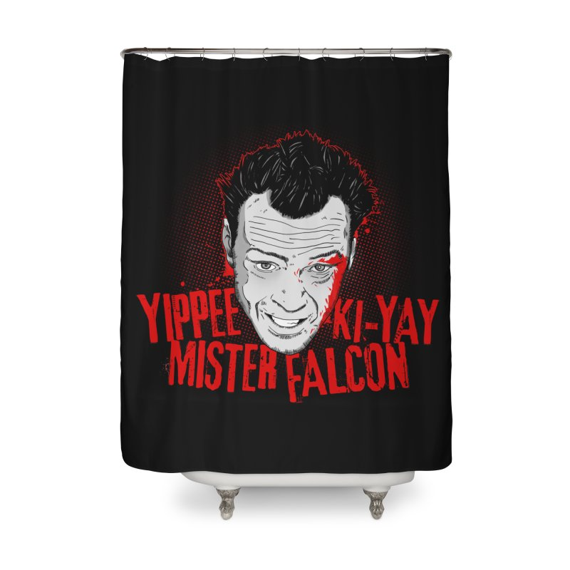 Yippee Ki-Yay Mister Falcon Home Shower Curtain by Jerkass Clothing Co.