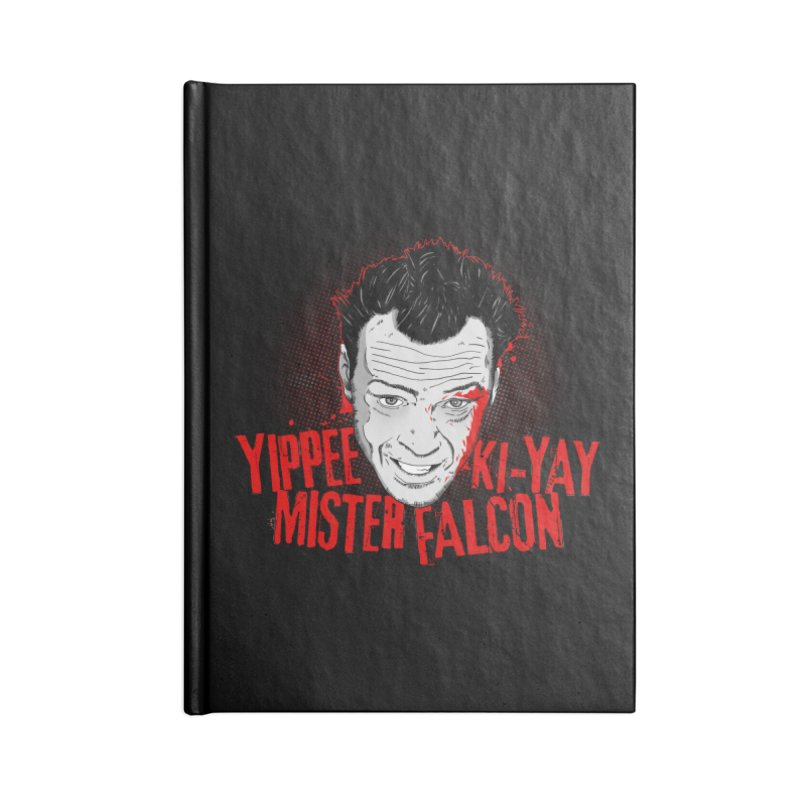 Yippee Ki-Yay Mister Falcon Accessories Blank Journal Notebook by Jerkass Clothing Co.