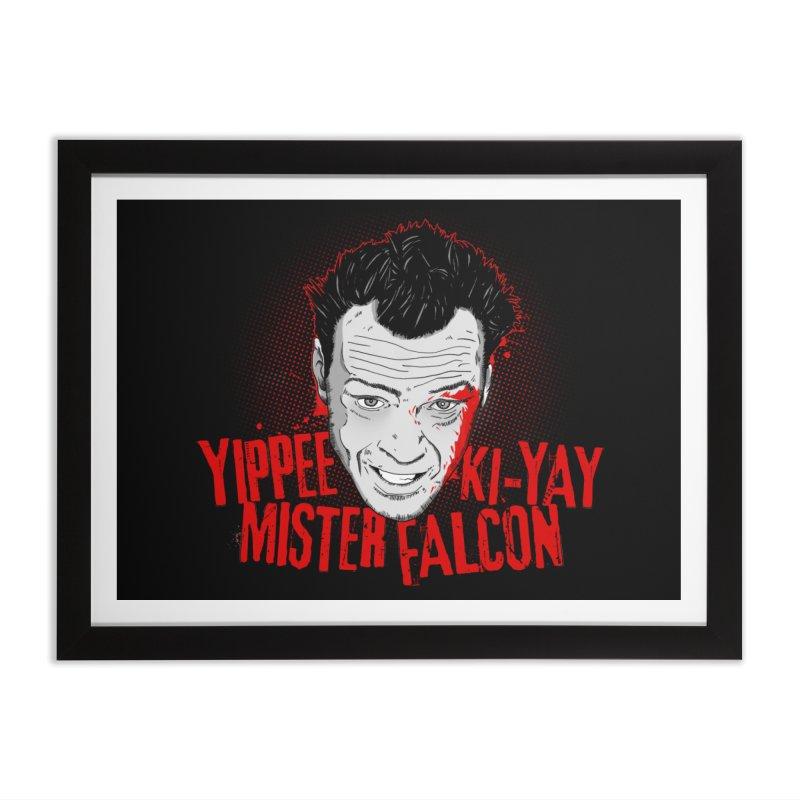 Yippee Ki-Yay Mister Falcon Home Framed Fine Art Print by Jerkass Clothing Co.