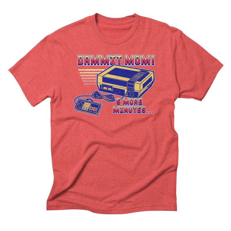 Dammit Mom! 5 more minutes... Men's T-Shirt by Jerkass Clothing Co.