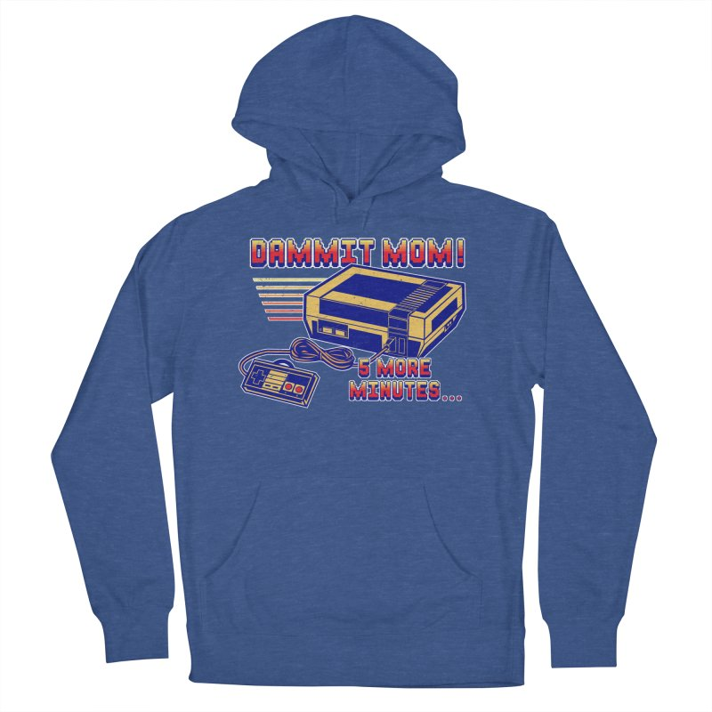 Dammit Mom! 5 more minutes... Men's French Terry Pullover Hoody by Jerkass Clothing Co.