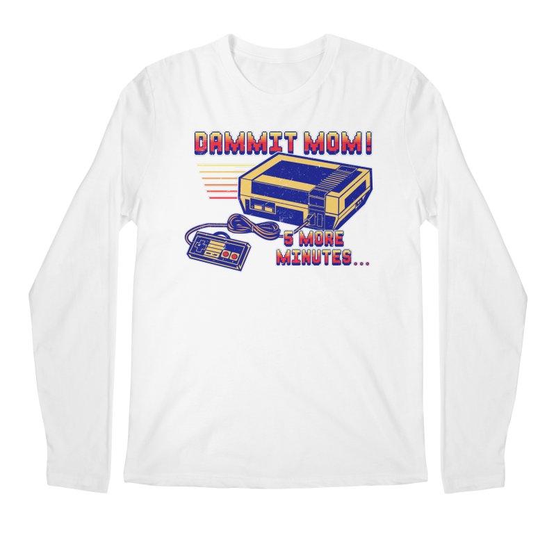 Dammit Mom! 5 more minutes... Men's Regular Longsleeve T-Shirt by Jerkass Clothing Co.