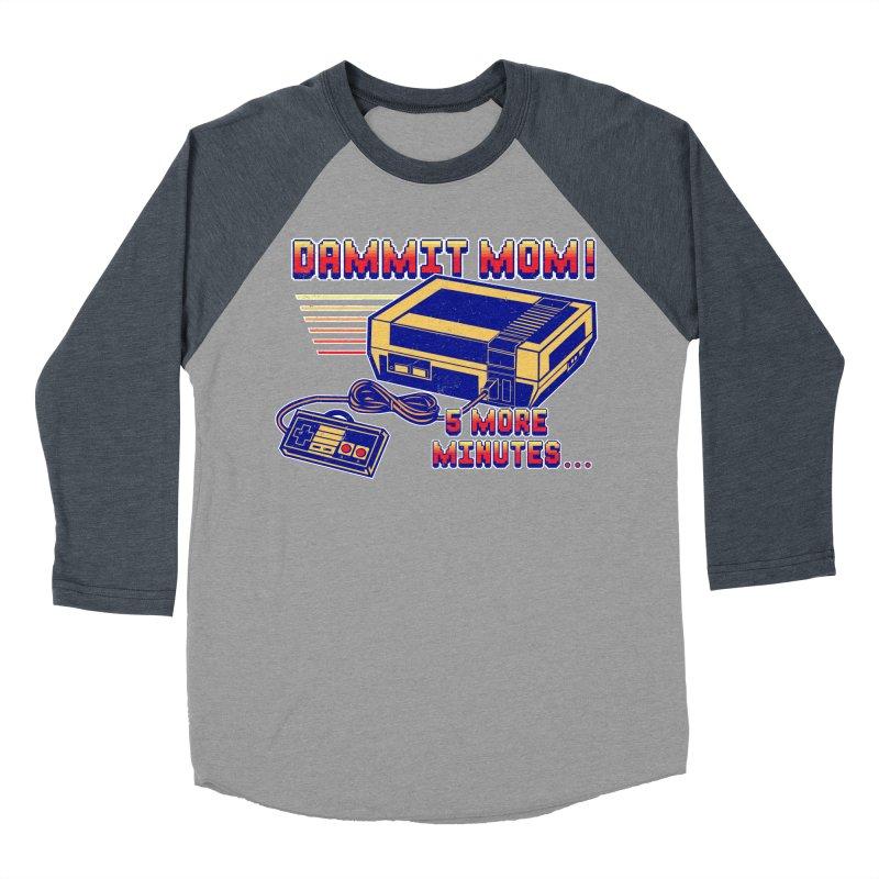 Dammit Mom! 5 more minutes... Women's Baseball Triblend Longsleeve T-Shirt by Jerkass Clothing Co.