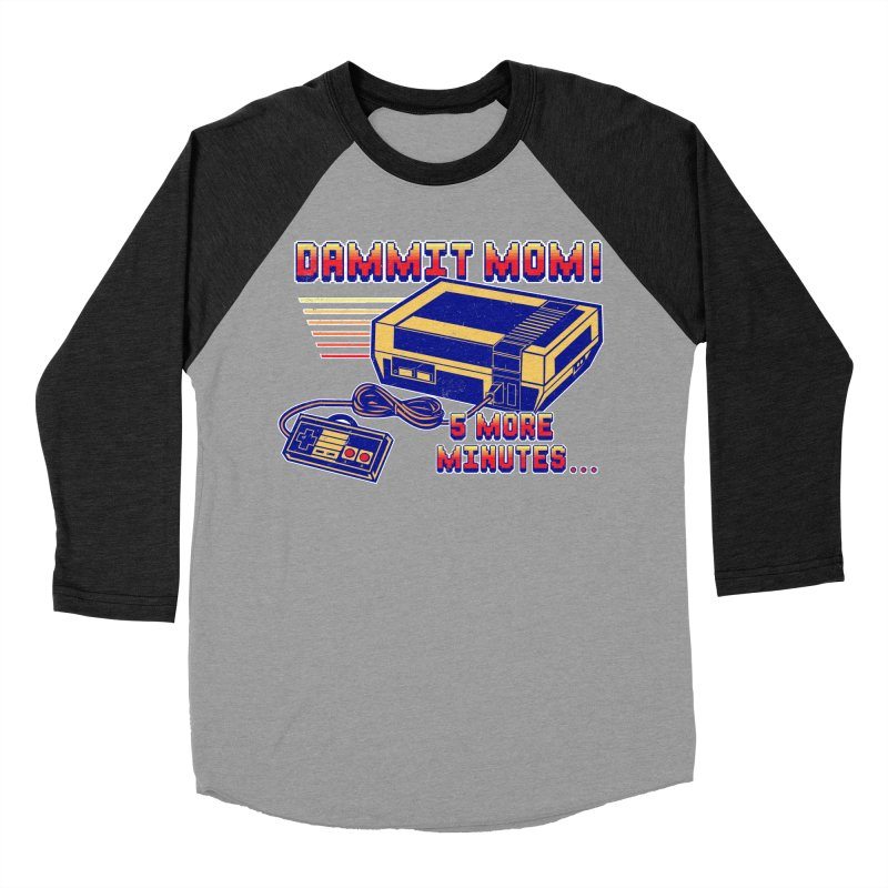 Dammit Mom! 5 more minutes... Men's Baseball Triblend T-Shirt by Jerkass Clothing Co.