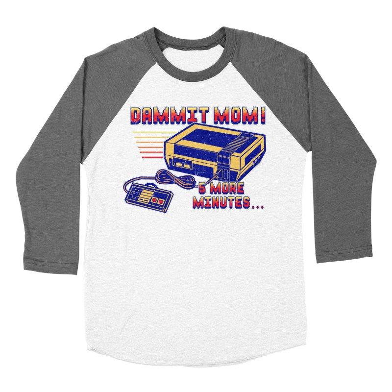 Dammit Mom! 5 more minutes... Men's Baseball Triblend Longsleeve T-Shirt by Jerkass Clothing Co.