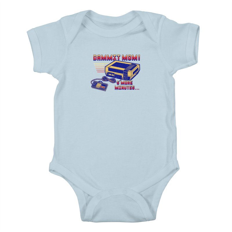 Dammit Mom! 5 more minutes... Kids Baby Bodysuit by Jerkass Clothing Co.