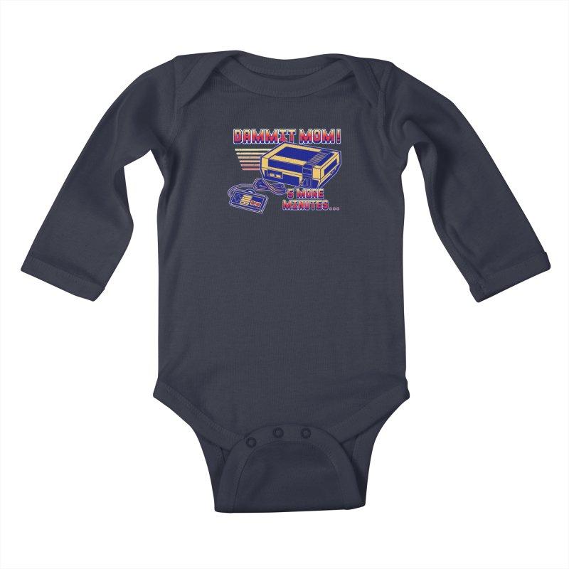 Dammit Mom! 5 more minutes... Kids Baby Longsleeve Bodysuit by Jerkass Clothing Co.