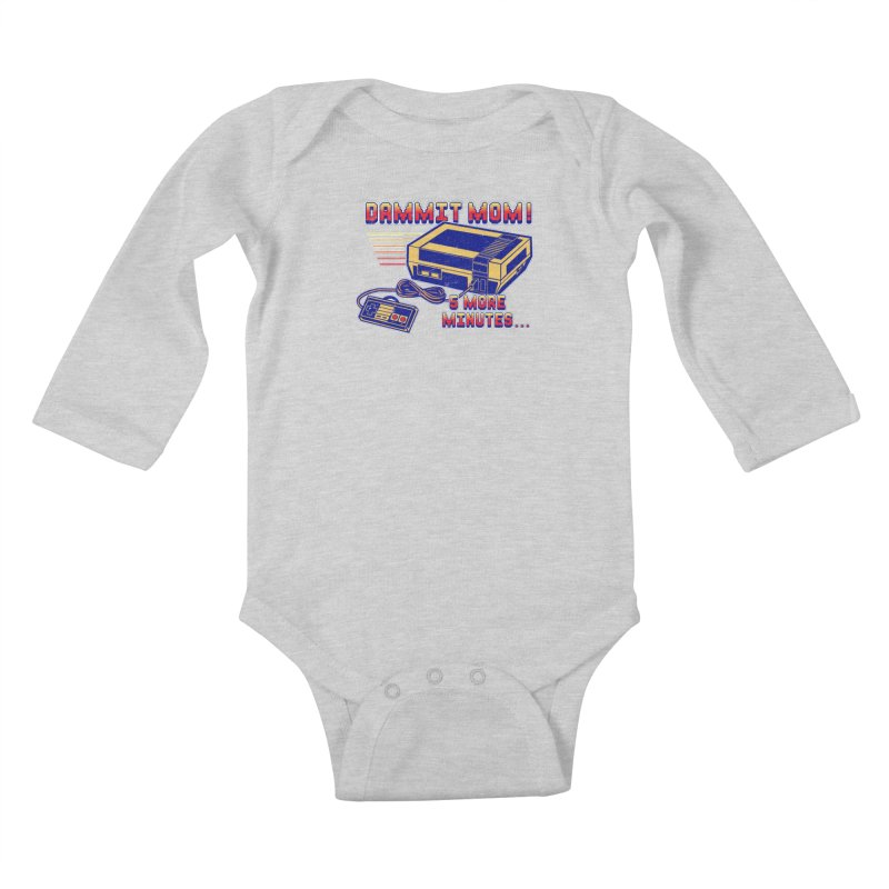Dammit Mom! 5 more minutes... Kids Baby Longsleeve Bodysuit by Jerkass Clothing Co.