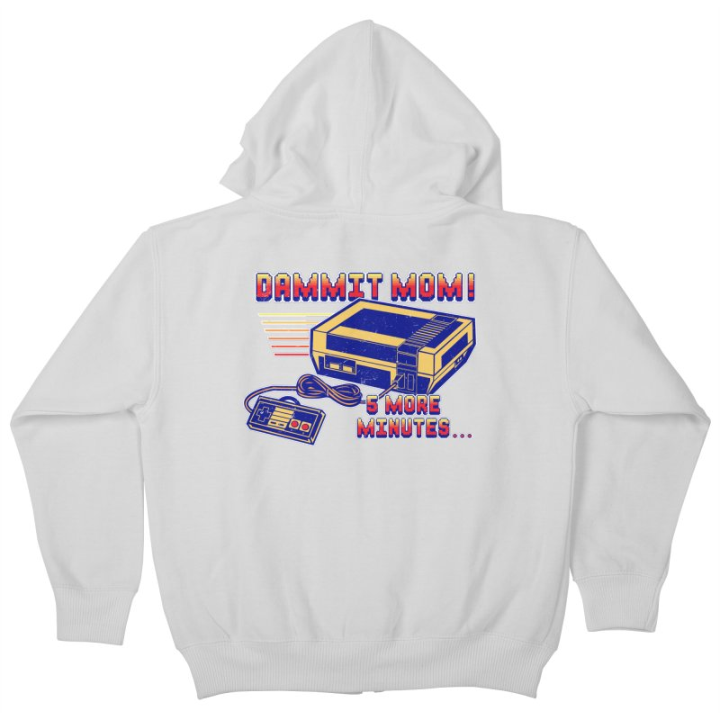 Dammit Mom! 5 more minutes... Kids Zip-Up Hoody by Jerkass Clothing Co.