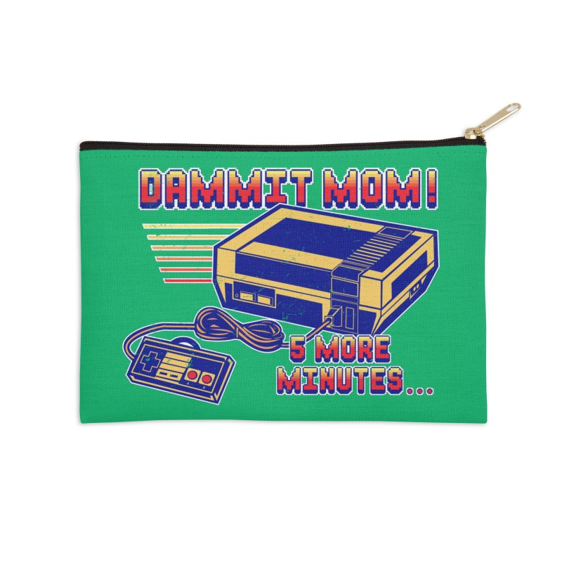 Dammit Mom! 5 more minutes... Accessories Zip Pouch by Jerkass Clothing Co.