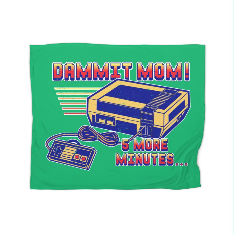Dammit Mom! 5 more minutes... Home Fleece Blanket Blanket by Jerkass Clothing Co.