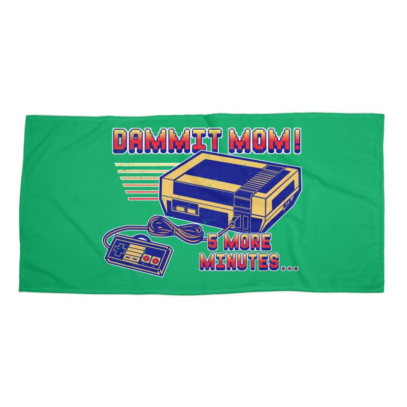 Dammit Mom! 5 more minutes... Accessories Beach Towel by Jerkass Clothing Co.