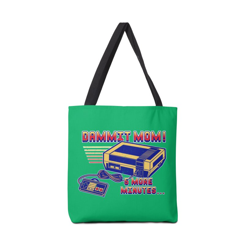 Dammit Mom! 5 more minutes... Accessories Bag by Jerkass Clothing Co.