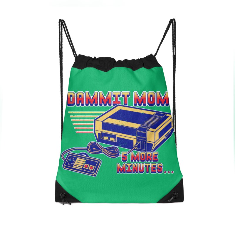 Dammit Mom! 5 more minutes... Accessories Drawstring Bag Bag by Jerkass Clothing Co.