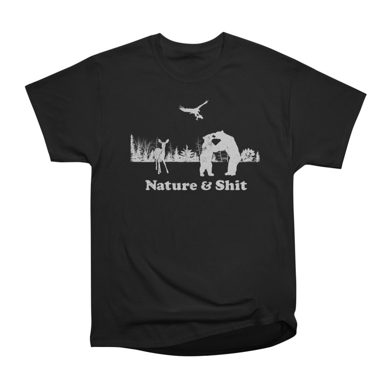 Nature & Shit Women's Heavyweight Unisex T-Shirt by Jerkass Clothing Co.