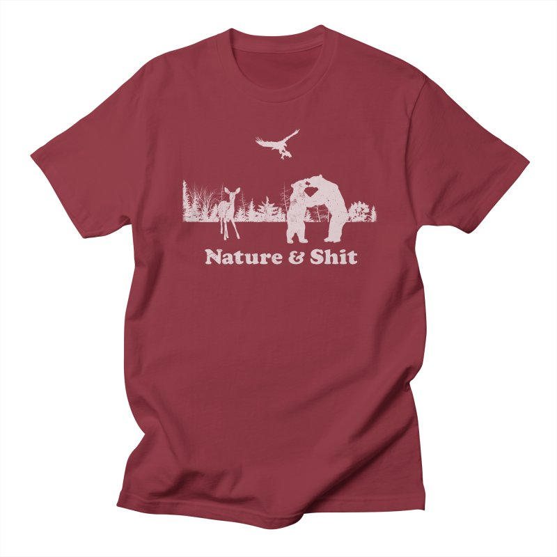 Nature & Shit Women's Unisex T-Shirt by Jerkass Clothing Co.