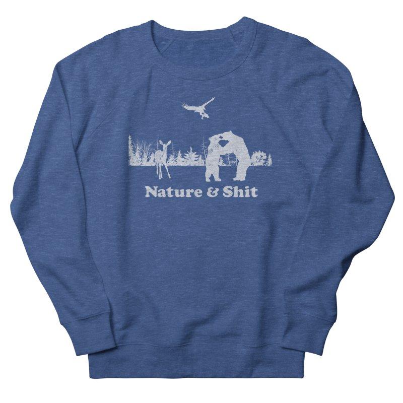 Nature & Shit Women's French Terry Sweatshirt by Jerkass