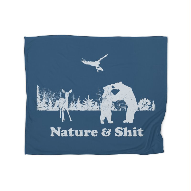 Nature & Shit Home Blanket by Jerkass Clothing Co.