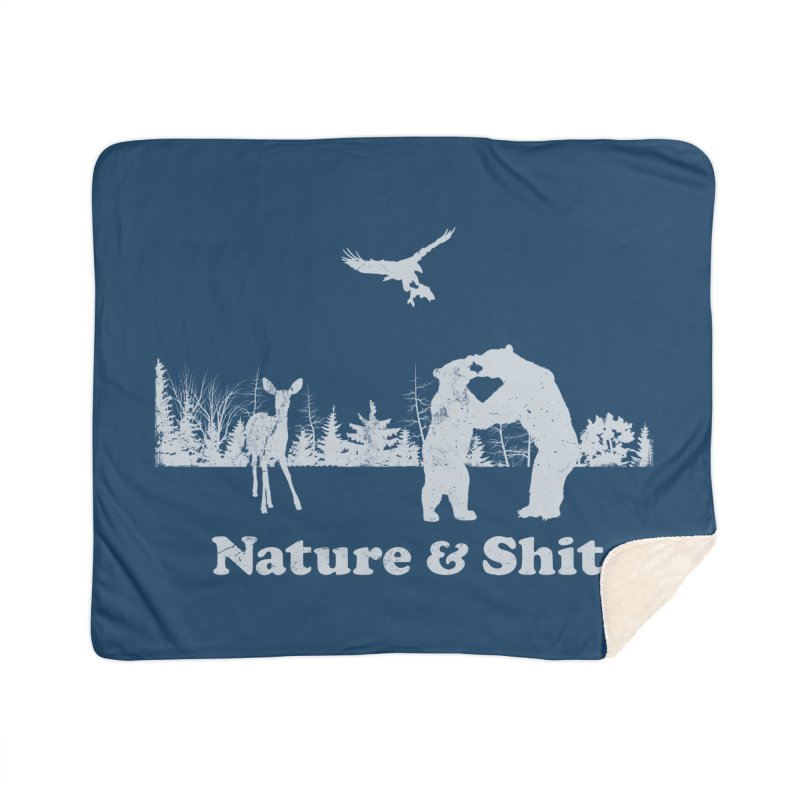 Nature & Shit Home Sherpa Blanket Blanket by Jerkass Clothing Co.