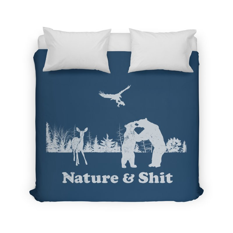 Nature & Shit Home Duvet by Jerkass Clothing Co.