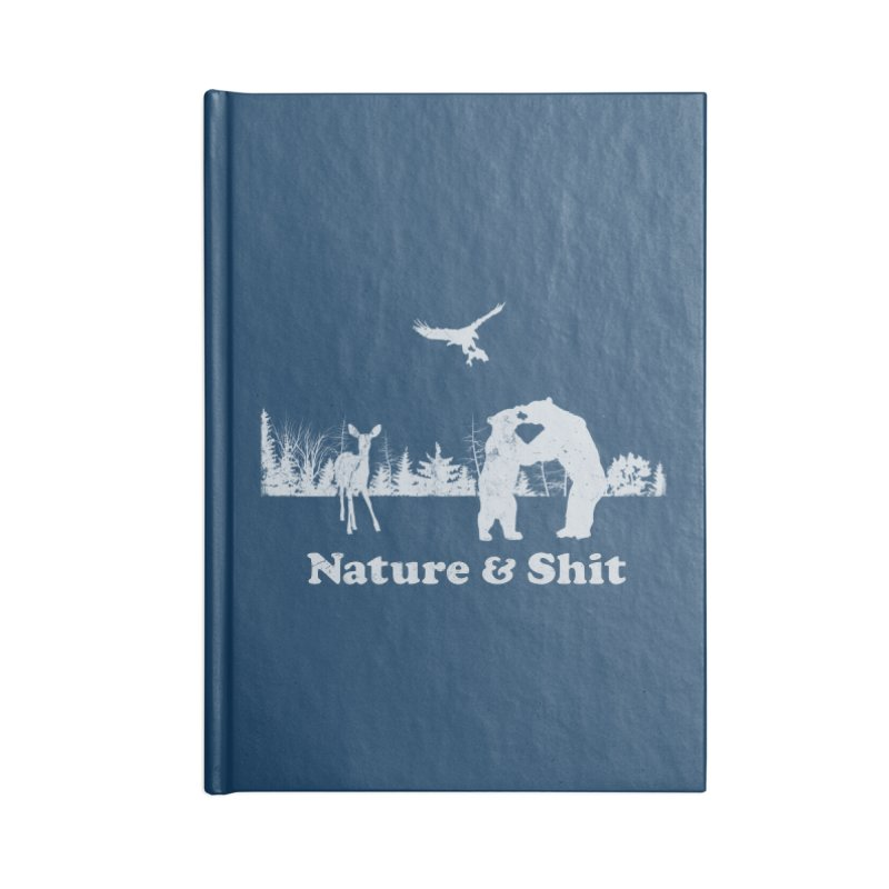 Nature & Shit Accessories Lined Journal Notebook by Jerkass Clothing Co.