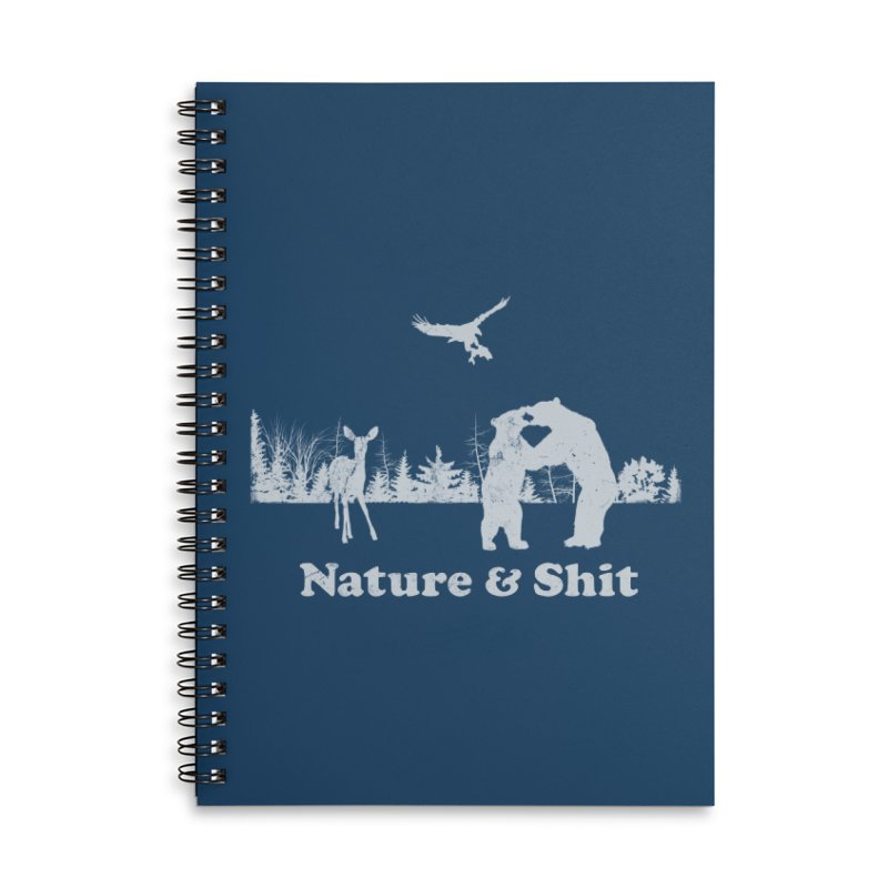 Nature & Shit Accessories Lined Spiral Notebook by Jerkass Clothing Co.