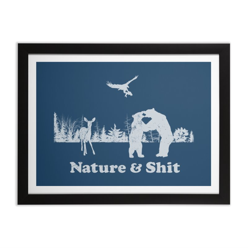 Nature & Shit Home Framed Fine Art Print by Jerkass Clothing Co.