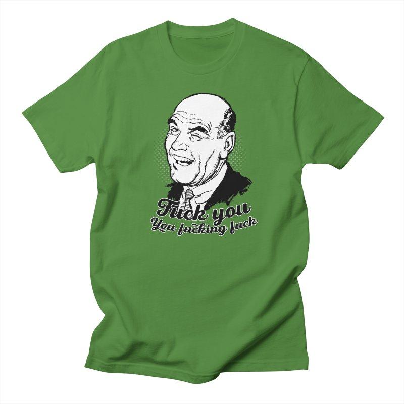 Fuck You You Fucking Fuck Women's Regular Unisex T-Shirt by Jerkass Clothing Co.