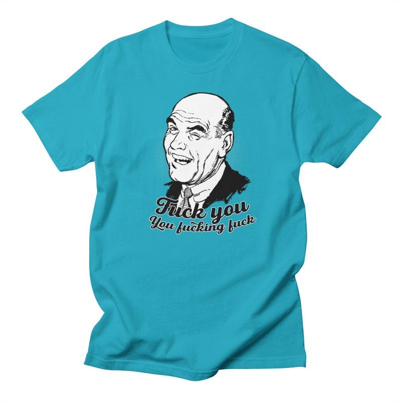 Fuck You You Fucking Fuck Men's Regular T-Shirt by Jerkass Clothing Co.